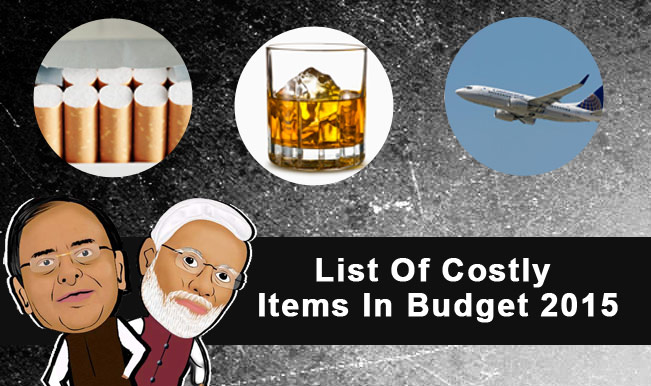 Union Budget 2015-16 list of things will become costly