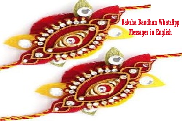 Top 10 Best Whatsapp Messages for Raksha Bandhan in English