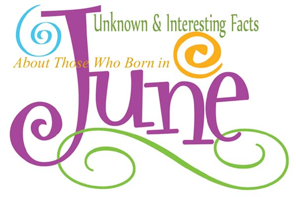 June Unknown & Interesting Facts