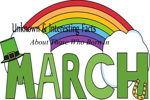 March Unknown & Interesting Facts