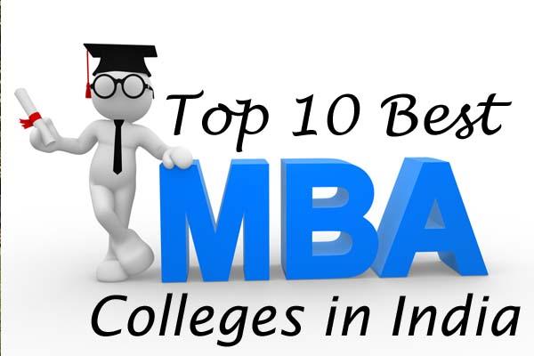 Top Ten Best MBA Colleges in India