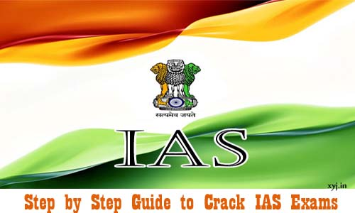Step By Step Guide To Crack IAS Entrance Exam
