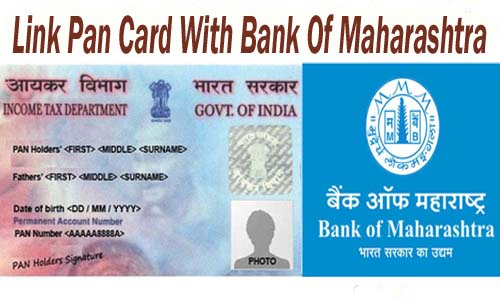 Link Pan Card With Bank of Maharashtra of India Account Online| Offline | SMS | IVRS