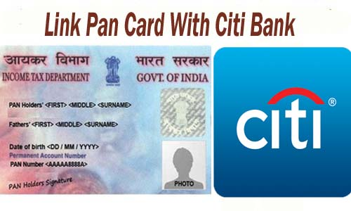 Link Pan Card with Citi Bank Account Online| Offline | SMS | IVRS