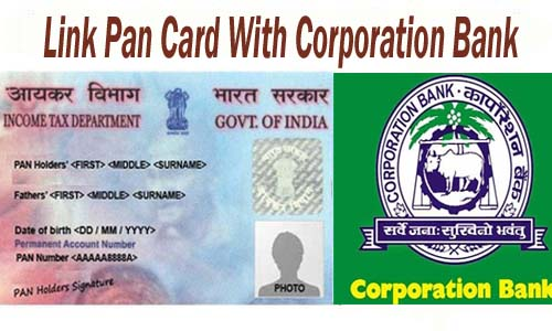 Link Pan Card With Corporation Bank of India Account Online| Offline | SMS | IVRS