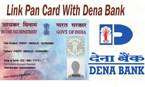 Link Pan Card With Dena Bank of India Account Online| Offline | SMS | IVRS