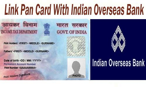 Link Pan Card With Indian Overseas Bank of India Account Online| Offline | SMS | IVRS
