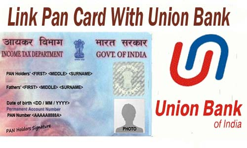 Link Pan Card With Union Bank of India of India Account Online| Offline | SMS | IVRS