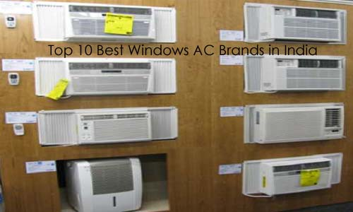 Top 10 Best Window AC Brands for Home in India 2017